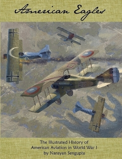 American Eagles - The Illustrated History of American Aviation in World War I